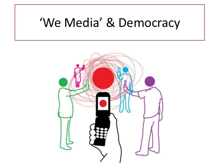 'We Media' & Democracy<br />