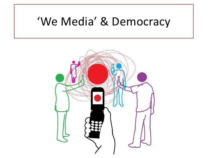 'We Media' & Democracy