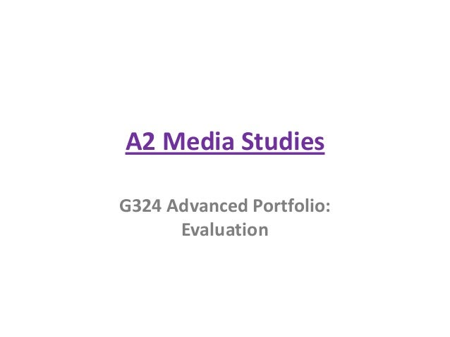 A2 Media StudiesG324 Advanced Portfolio:Evaluation