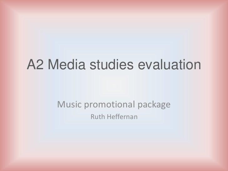 A2 Media studies evaluation    Music promotional package           Ruth Heffernan