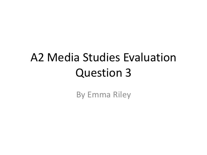 A2 Media Studies Evaluation       Question 3        By Emma Riley