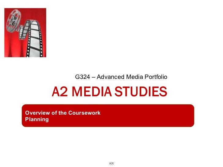 G324 – Advanced Media Portfolio Overview of the Coursework Planning KR