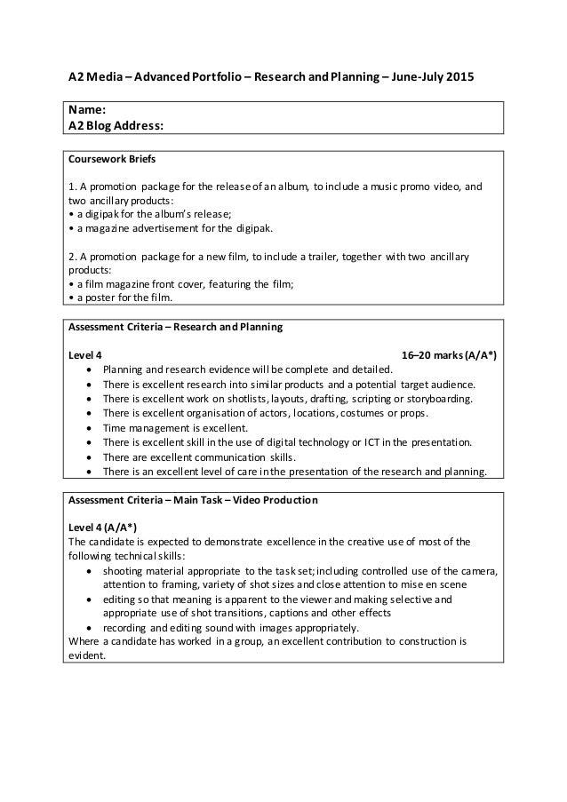 A2 Media– AdvancedPortfolio – ResearchandPlanning – June-July 2015 Name: A2 Blog Address: Coursework Briefs 1. A promotion...