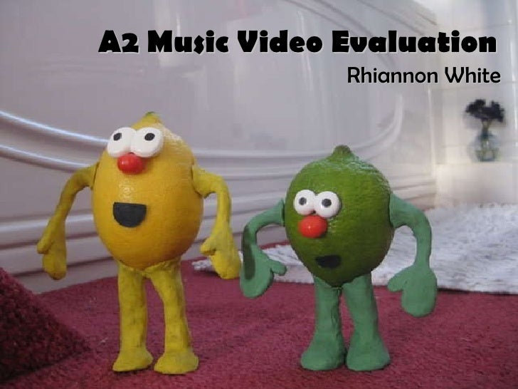 A2 Music Video Evaluation Rhiannon White