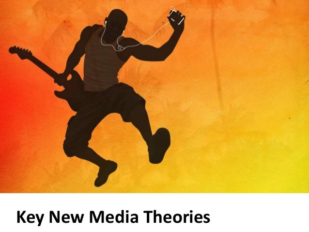 Key New Media Theories