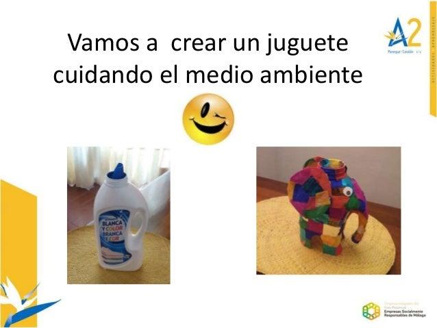 Vamos a crear un juguete cuidando el medio ambiente