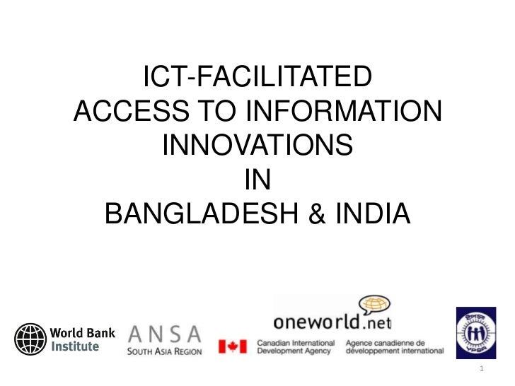 ICT-FACILITATED ACCESS TO INFORMATION INNOVATIONSINBANGLADESH & INDIA<br />1<br />