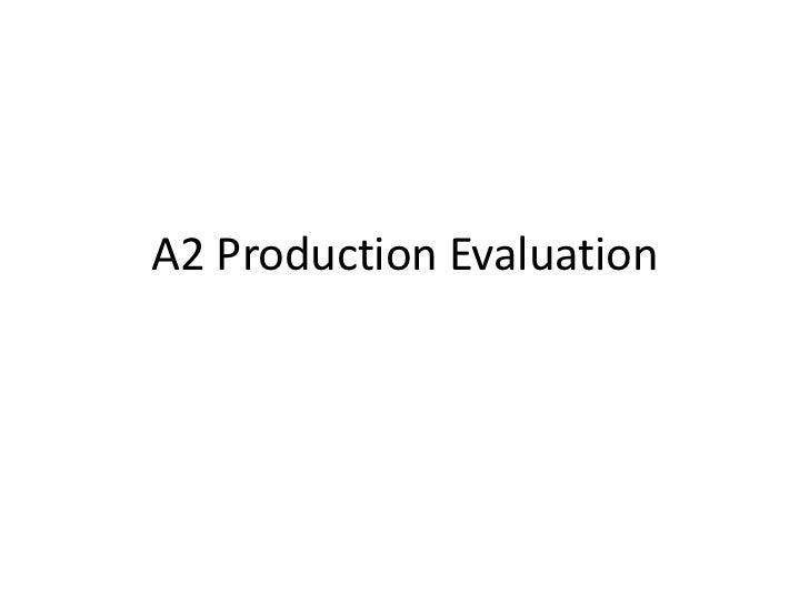 A2 Production Evaluation<br />