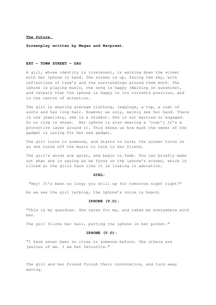 The future.  Screenplay written by Megan and Navpreet.    EXT – TOWN STREET – DAY  A girl, whose identity is irrelevant, i...