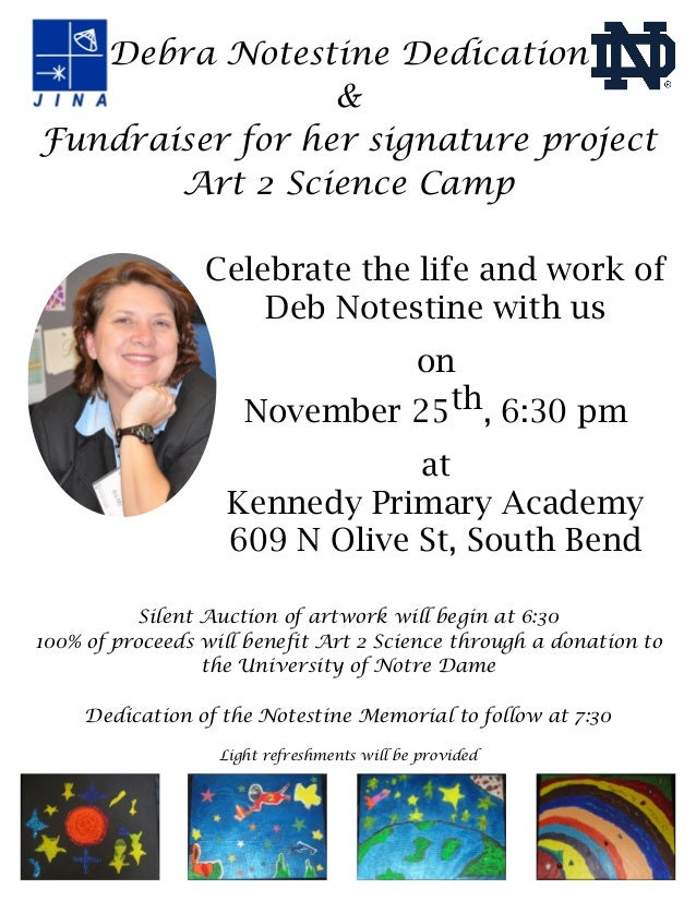 Debra Notestine Dedication & Fundraiser for her signature project Art 2 Science Camp Celebrate the life and work of Deb No...