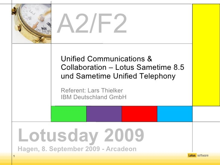 Lotusday 2009 Hagen, 8. September 2009 - Arcadeon Unified Communications & Collaboration – Lotus Sametime 8.5 und Sametime...