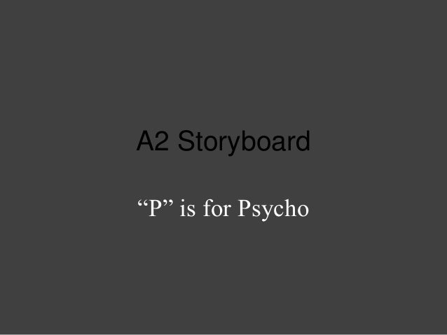 """A2 Storyboard """"P"""" is for Psycho"""