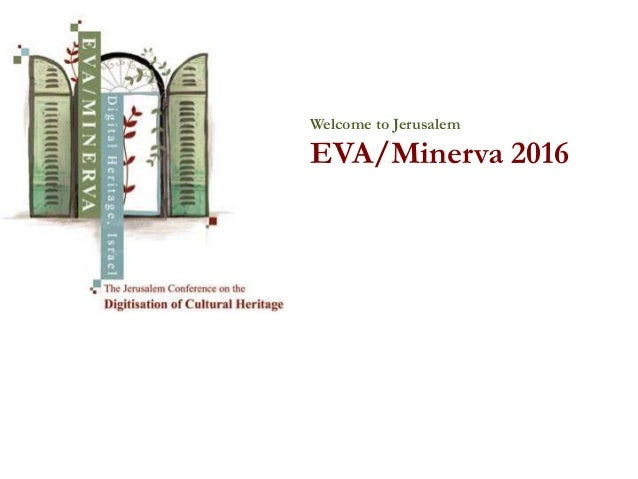 Welcome to Jerusalem EVA/Minerva 2016