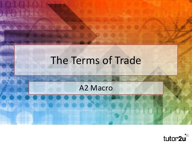 The Terms of Trade A2 Macro