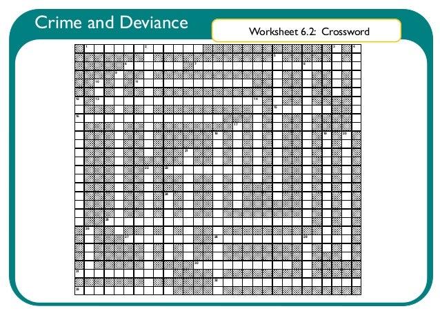 Crime and Deviance 1  Worksheet 6.2: Crossword  2  3  4  5 6  7  8  9 10  12  11  13  14 15  16 17 18  19  21  22  23  24 ...