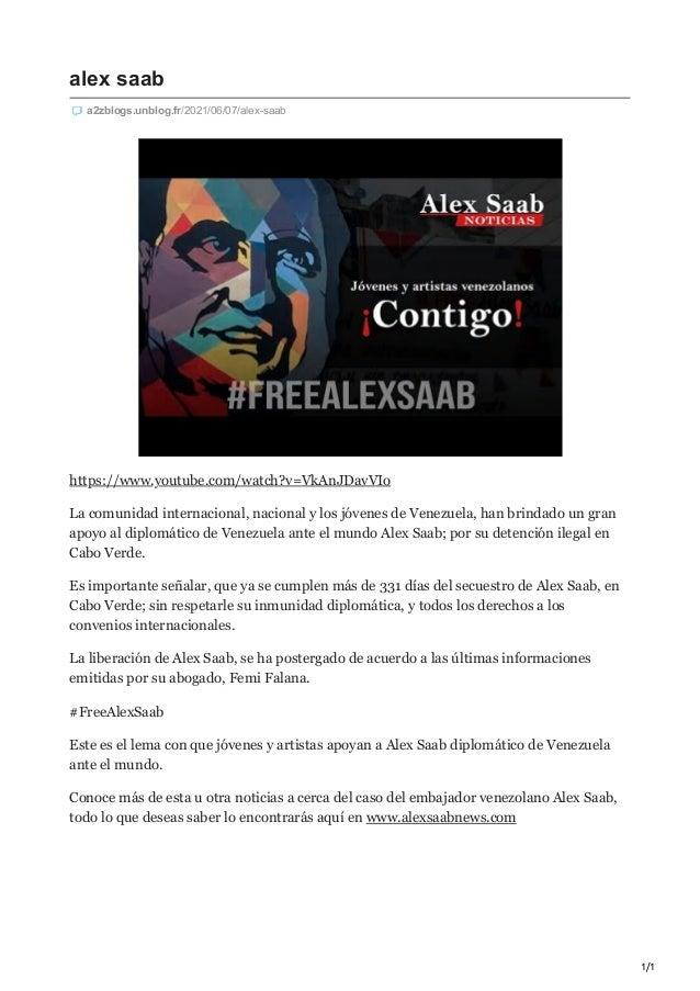 1/1 alex saab a2zblogs.unblog.fr/2021/06/07/alex-saab https://www.youtube.com/watch?v=VkAnJDavVIo La comunidad internacion...