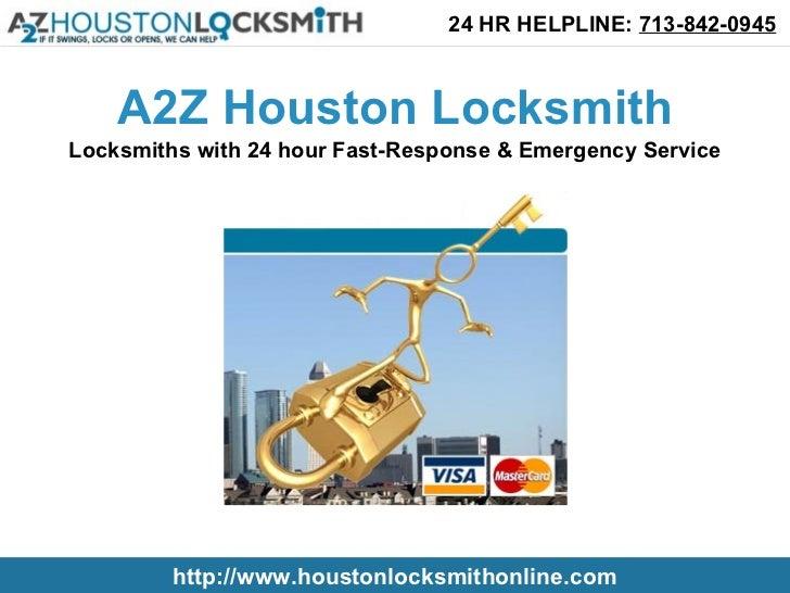 24 HR HELPLINE: 713-842-0945    A2Z Houston LocksmithLocksmiths with 24 hour Fast-Response & Emergency Service         htt...