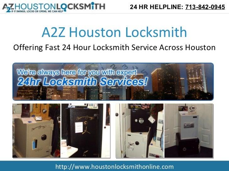24 HR HELPLINE: 713-842-0945       A2Z Houston LocksmithOffering Fast 24 Hour Locksmith Service Across Houston           h...