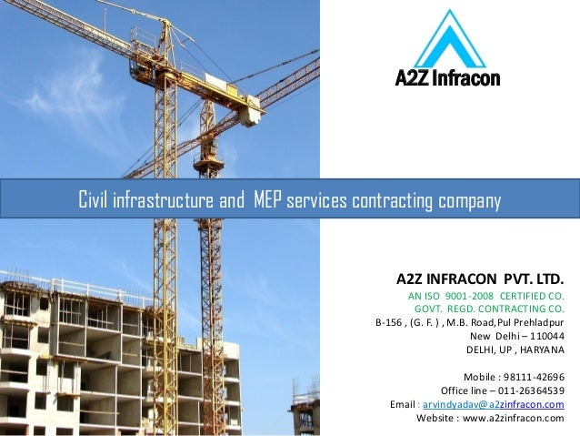 Civil infrastructure and MEP services contracting company A2Z Infracon A2Z INFRACON PVT. LTD. AN ISO 9001-2008 CERTIFIED C...