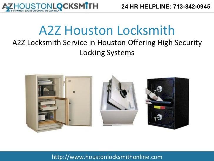 24 HR HELPLINE: 713-842-0945       A2Z Houston LocksmithA2Z Locksmith Service in Houston Offering High Security           ...
