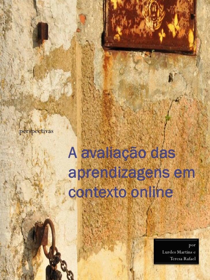 perspectivas                                por                Lurdes Martins e                   Teresa Rafael