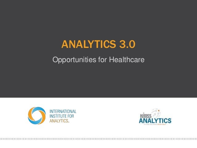 ANALYTICS 3.0 Opportunities for Healthcare