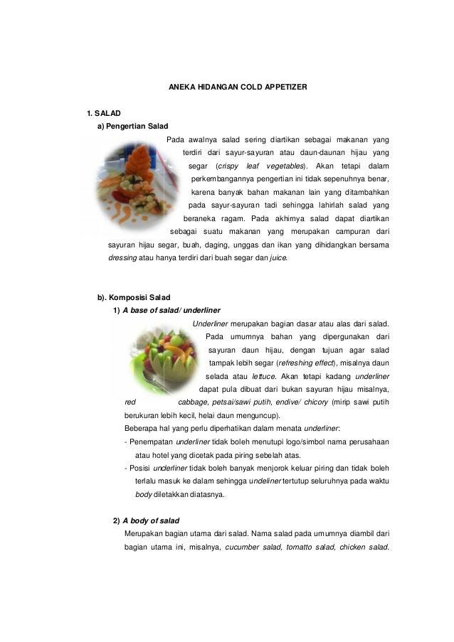 ANEKA HIDANGAN COLD APPETIZER1. SALADa) Pengertian SaladPada awalnya salad sering diartikan sebagai makanan yangterdiri da...