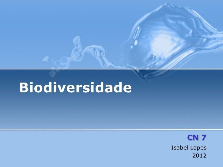 Biodiversidade                      CN 7                 Isabel Lopes                         2012