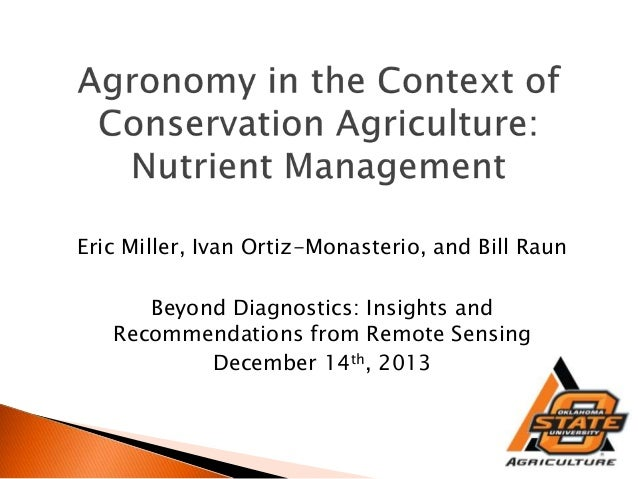 Eric Miller, Ivan Ortiz-Monasterio, and Bill Raun Beyond Diagnostics: Insights and Recommendations from Remote Sensing Dec...