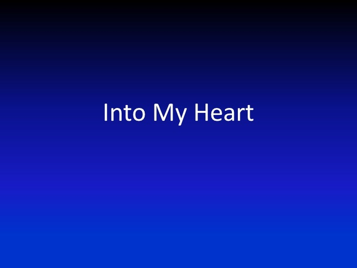 Into My Heart<br />