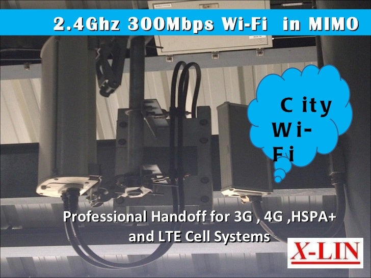 Professional Handoff for 3G , 4G ,HSPA+ and LTE Cell Systems City Wi-Fi 2.4Ghz 300Mbps Wi-Fi  in MIMO