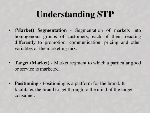 stp analysis of unilever The stp process is an effective process nd helps a company satisfy their customers by living up to their expectations the stp process ensures proper management of a company's resources by targeting the segment of market with potential customers and achieving a place for their product in their minds, thereby achieving growth and profits.