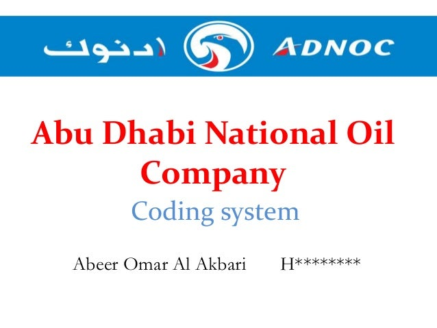 abu dhabi national oil company management essay Abu dhabi national oil company (adnoc) is a diversified and integrated group  of energy companies adnoc's activities include exploration and production of.