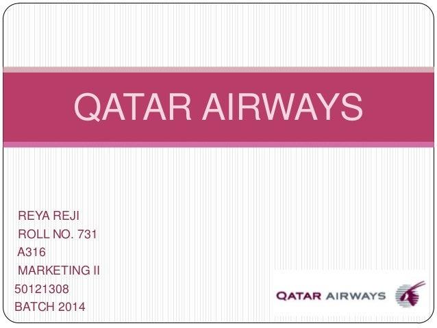 QATAR AIRWAYS REYA REJI ROLL NO. 731 A316 MARKETING II 50121308 BATCH 2014