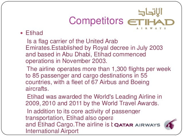 etihad airways swot analysis Swot analysis etihad airways has more strengths and opportunities compared to weaknesses and threats entering the brazilian market will be the gateway of having more opportunities (rio de janeiro) it has a strong backing from it's government, thus, gives an edge over it's competitors based from the analysis, it has a promising future.