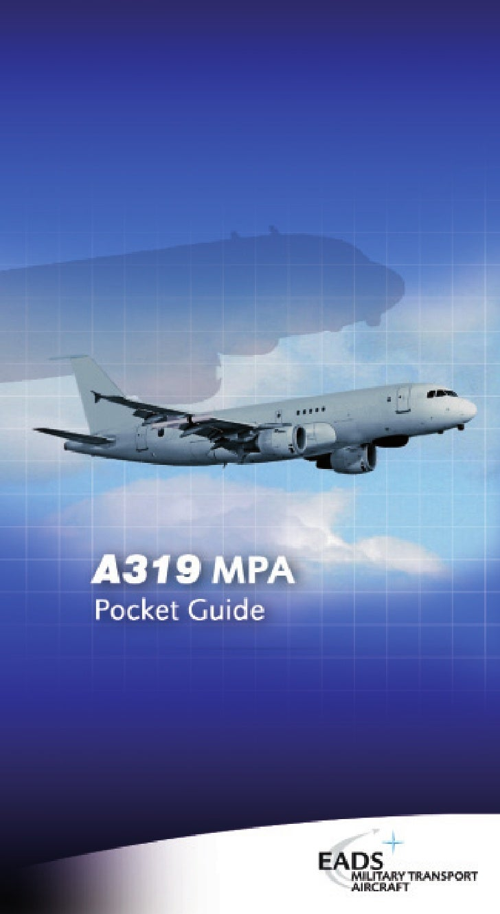 A319 MPA   The reference for Maritime Patrol The A319 MPA is a long range anti-submarine and anti-surface warfare, intelli...