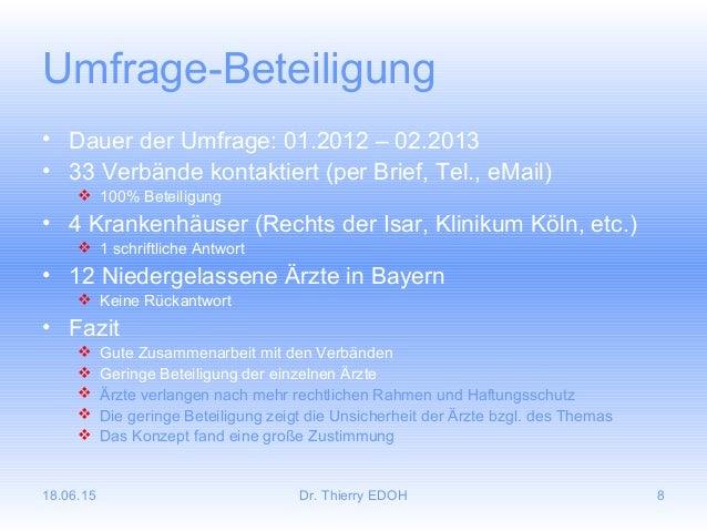 18.06.15 Dr. Thierry EDOH 8 Umfrage-Beteiligung • Dauer der Umfrage: 01.2012 – 02.2013 • 33 Verbände kontaktiert (per Brie...