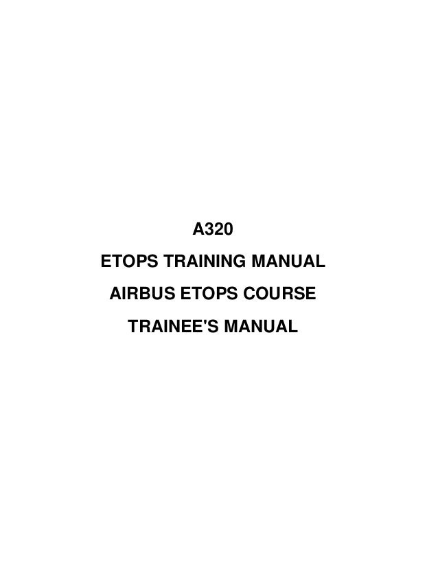 A320 ETOPS TRAINING MANUAL AIRBUS ETOPS COURSE TRAINEE'S MANUAL