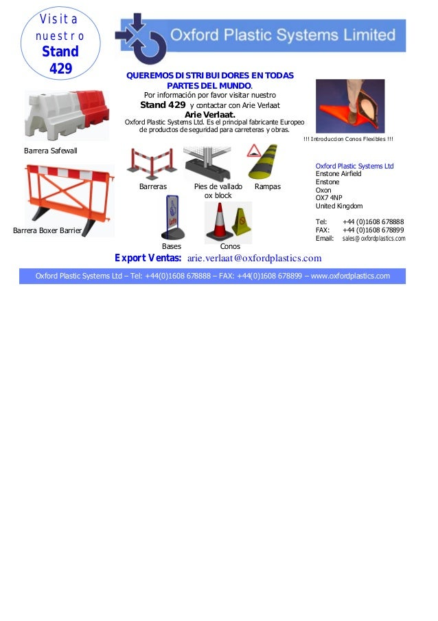 Oxford Plastic Systems Ltd – Tel: +44(0)1608 678888 – FAX: +44(0)1608 678899 – www.oxfordplastics.com QUEREMOS DISTRIBUIDO...
