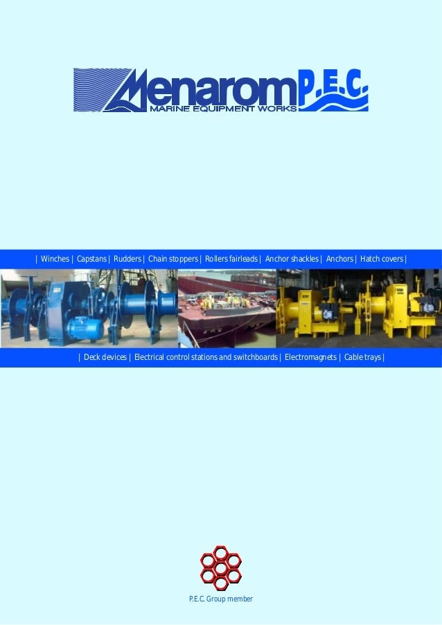 P.E.C. Group member   Deck devices   Electrical control stations and switchboards   Electromagnets   Cable trays     Winch...