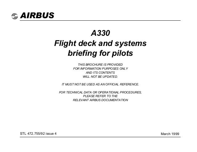 AIRBUS A330 Flight deck and systems briefing for pilots THIS BROCHURE IS PROVIDED FOR INFORMATION PURPOSES ONLY AND ITS CO...