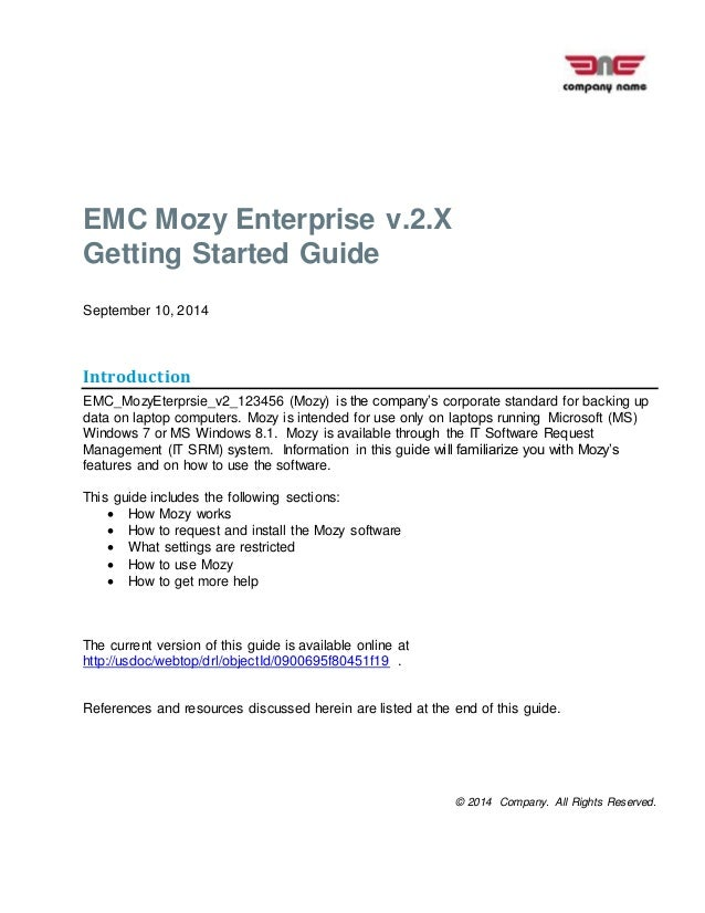 © 2014 Company. All Rights Reserved. EMC Mozy Enterprise v.2.X Getting Started Guide September 10, 2014 Introduction EMC_M...