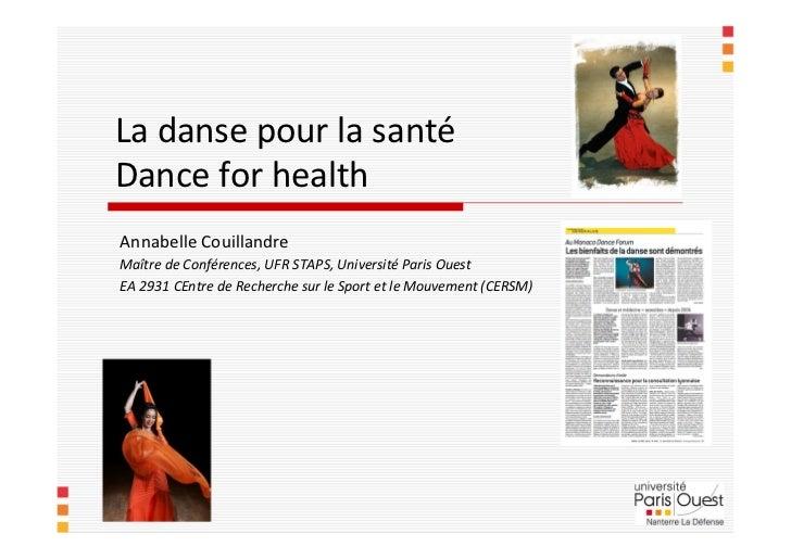 La danse pour la santéDance for healthAnnabelle CouillandreMaître de Conférences, UFR STAPS, Université Paris OuestEA 2931...