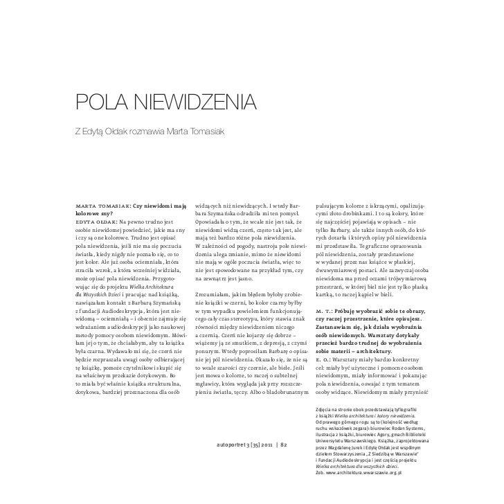 Pola niewidzeniaz edytą ołdak rozmawia Marta Tomasiakmarta tomasiak: Czy niewidomi mają              widzących niż niewidz...