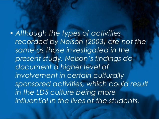 • Although the types of activities recorded by Nelson (2003) are not the same as those investigated in the present study, ...