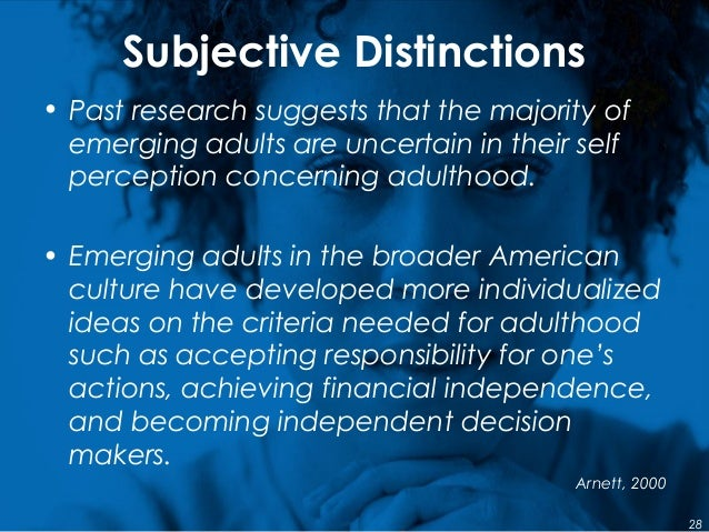 Subjective Distinctions 28 • Past research suggests that the majority of emerging adults are uncertain in their self perce...