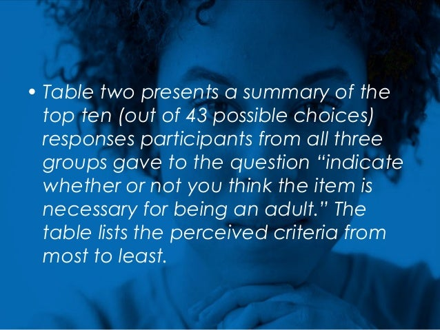 • Table two presents a summary of the top ten (out of 43 possible choices) responses participants from all three groups ga...