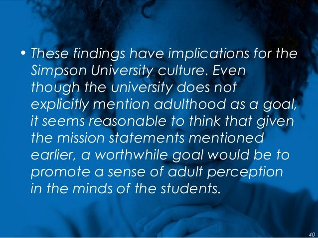 • These findings have implications for the Simpson University culture. Even though the university does not explicitly ment...