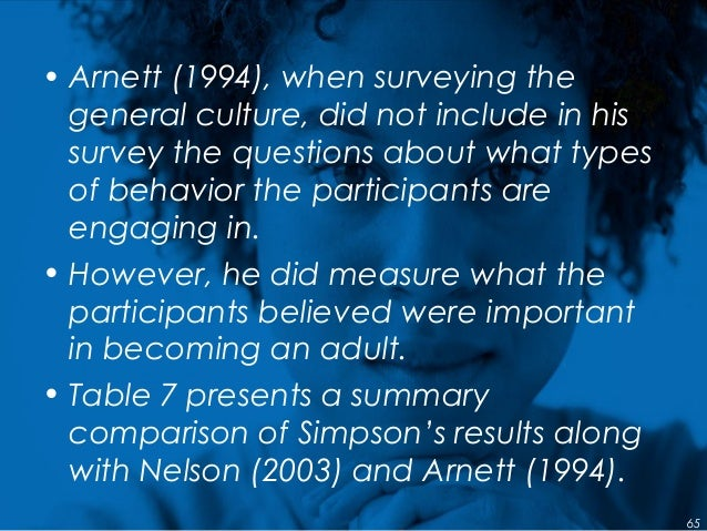 • Arnett (1994), when surveying the general culture, did not include in his survey the questions about what types of behav...