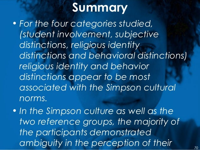 Summary • For the four categories studied, (student involvement, subjective distinctions, religious identity distinctions ...